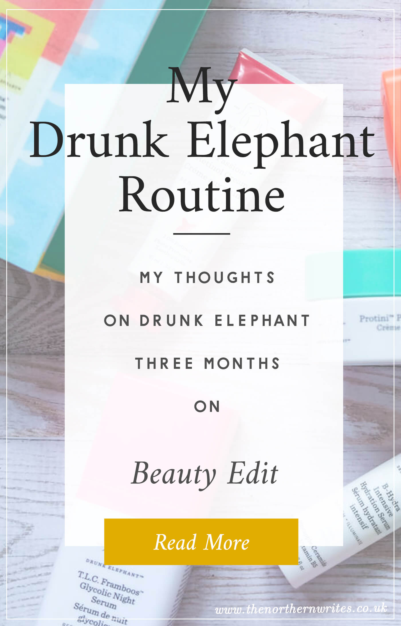 My drunk elephant rountine 3 months on